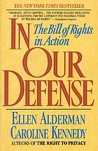 In our defense : the Bill of Rights in action