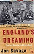 England's dreaming : Sex Pistols and punk rock