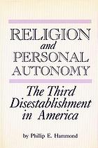 Religion and personal autonomy : the third disestablishment in America