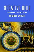 Negative blue : selected later poems