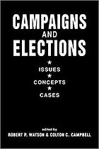 Campaigns and elections : issues, concepts, cases