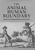 The animal-human boundary : historical perspectives