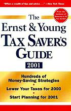 The Ernst & Young tax saver's guide 2001