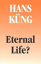 Eternal life? : life after death as a medical, philosophical, and theological problem