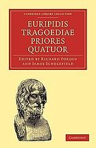 Euripidis tragoediae priores quatuor