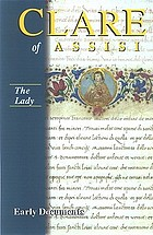 The lady : Clare of Assisi : early documents