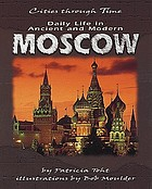 Daily life in ancient and modern Moscow