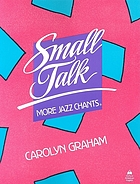 Small talk : more jazz chants from Carolyn Graham