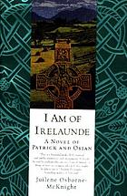 I am of Irelaunde : a novel of Patrick and Osian