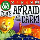 Tom's afraid of the dark!
