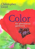 Color for adventurous gardeners