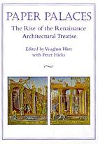 Paper palaces : the rise of the Renaissance architectural treatise