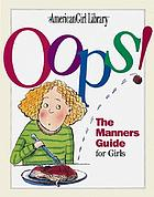 Oops! : the manners guide for girls