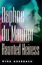 Daphne DuMaurier, haunted heiress