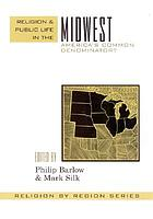 Religion and public life in the midwest : America's common denominator?