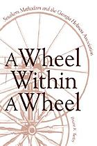 A wheel within a wheel : Southern Methodism and the Georgia Holiness Association