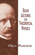 Eight lectures on theoretical physics : delivered at Columbia university in 1909