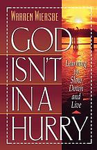 God isn't in a hurry : learning to slow down and live