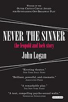 Never the sinner : the Leopold and Loeb story