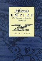 Jefferson's empire : the language of American nationhood