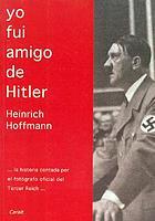 Yo fuí amigo de Hitler