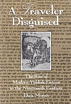 A traveler disguised; a study in the rise of modern Yiddish fiction in the nineteenth century