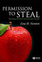 Permission to steal : revealing the roots of corporate scandal : an address to my fellow citizens