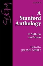 A Stanford anthology : 18 anthems and motets