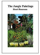 The jungle paintingsHenri Rousseau : the jungle paintings