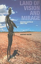 Land of vision and mirage : Western Australia since 1826