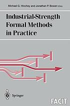 Industrial-strength formal methods in practice