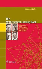 The mathematical coloring book : mathematics of coloring and the colorful life of its creators