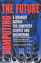 Computing the future : a broader agenda for computer science and engineering