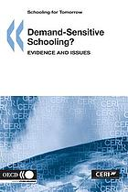Demand-sensitive schooling? : evidence and issues