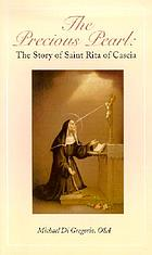 The precious pearl : the story of Saint Rita of Cascia