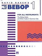 David Baker's how to play bebop : for all instruments