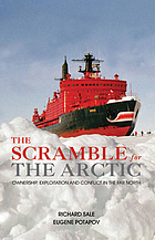 The scramble for the Arctic : ownership, exploitation and conflict in the far north