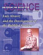 Luis Alvarez and the development of the bubble chamber