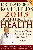 Dr. Isadore Rosenfeld's 2005 breakthrough health : up-to-the-minute medical news you need to know