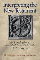 Interpreting the New Testament : an introduction to the principles and methods of N.T. exegesis