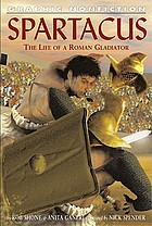 Spartacus : the life of a Roman gladiator