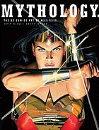 Mythology : the DC Comics art of Alex Ross