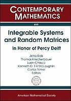 Integrable systems and random matrices : in honor of Percy Deift : conference on integrable systems, random matrices, and applications in honor of Percy Deift's 60th birthday, May 22-26, 2006, Courant Institute of Mathematical Sciences, New York University, New York