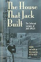 The house that Jack built the collected lectures of Jack Spicer