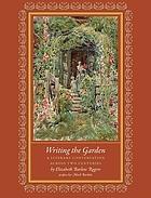 Writing the garden : a literary conversation across two centuries