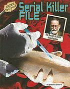 Serial killer file : the doctor of death investigation