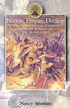 Nation, empire, decline : studies in rhetorical continuity from the Romans to the modern era