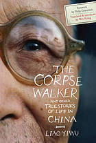 The corpse walker, and other true stories of life in China