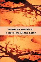 Radiant hunger