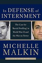 "In defense of internment : the case for ""racial profiling"" in World War II and the war on terror"